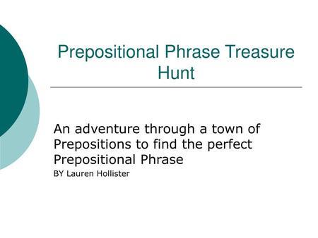 Prepositional Phrase Treasure Hunt An adventure through a