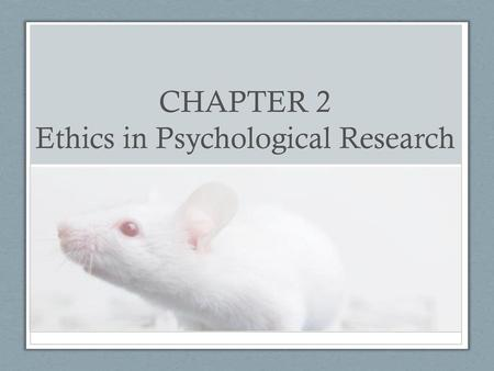 CHAPTER 2 Ethics in Psychological Research - ppt download