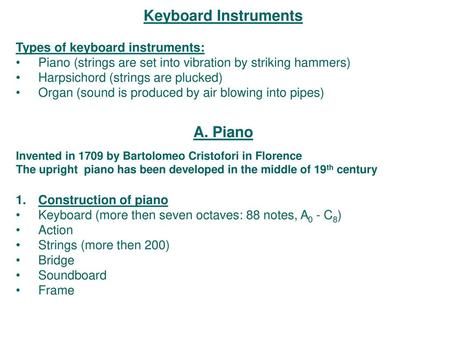 Piano Room acoustics are important  Placement of piano and