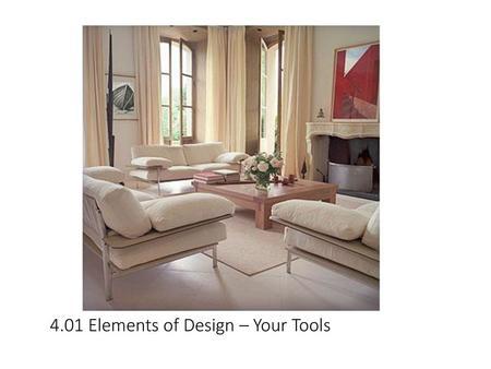 Elements Principles Of Interior Design 1 Line 2 Form 3 S P A C E 4 Texture 5 Color Elements Of Design Your Tools Ppt Download