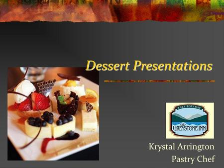 The Art Of Plated Desserts - ppt video online download