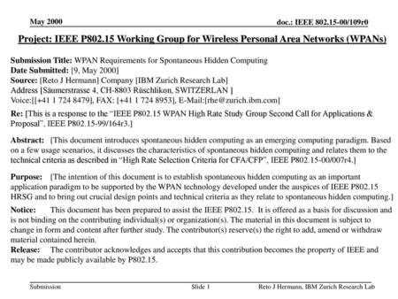 May 2000 doc.: IEEE 802.15-00/109r0 May 2000 Project: IEEE P802.15 Working Group for Wireless Personal Area Networks (WPANs) Submission Title: WPAN Requirements.