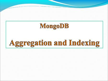 Aggregation Aggregations operations process data records and