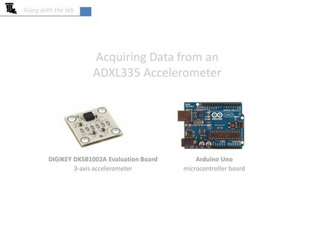 DIGIKEY DKSB1002A Evaluation Board 3-axis accelerometer Arduino Uno