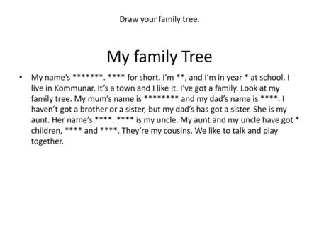 MY FAMILY TREE  WHAT IS A FAMILY TREE Definition: a genealogical