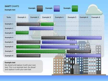 GANTT CHARTS Example Example Example Example text Tasks Example 1