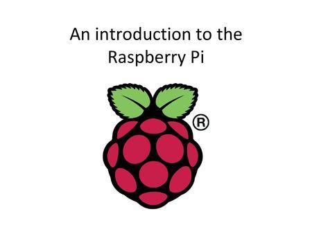 A Taste of Pi-Updated ® Raspberry Pi Foundation 10/13/ ppt