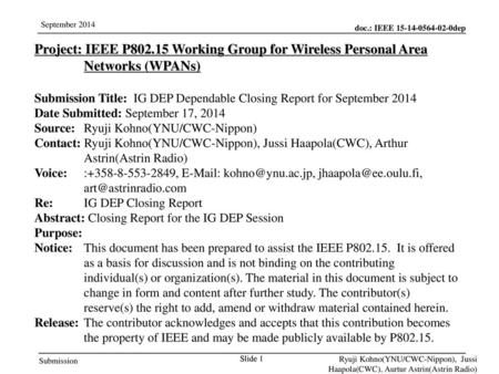 Jul 12, 2010 07/12/10 Project: IEEE P802.15 Working Group for Wireless Personal Area Networks (WPANs) Submission Title: IG DEP Dependable Closing Report.