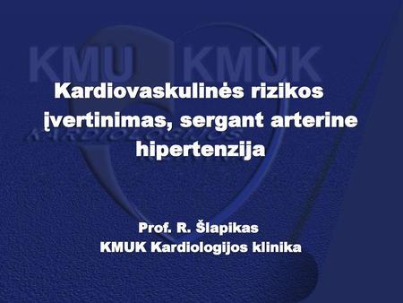 sergant hipertenzija, skauda širdį