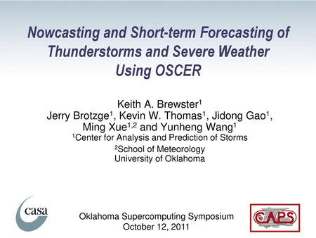 Numerical Simulation and Prediction of Supercell Tornadoes Ming Xue