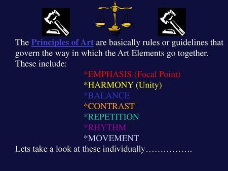 Balance Contrast Emphasis Movement Pattern Rhythm Unity