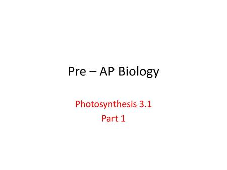 AP Biology Photosynthesis Part 1 Important Concepts From
