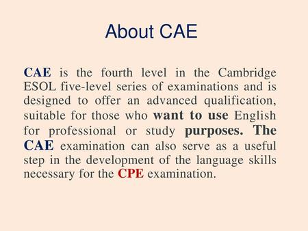 FCE First Certificate in English  What is it ? FCE is for learners