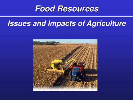 Chapter 13 Food Resources Ppt Download