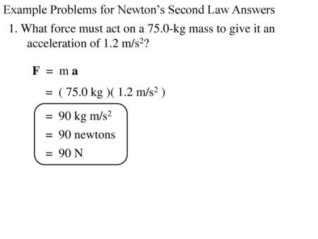 Example Problems for Newton's Second Law Answers