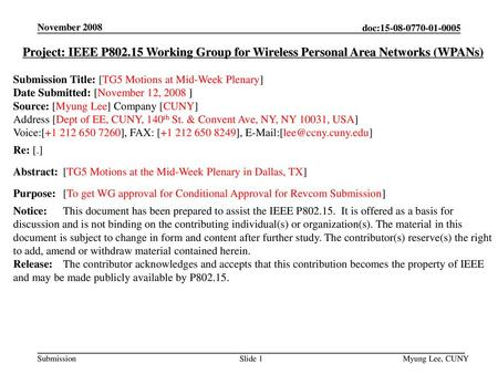 November 2008 Project: IEEE P802.15 Working Group for Wireless Personal Area Networks (WPANs) Submission Title: [TG5 Motions at Mid-Week Plenary] Date.