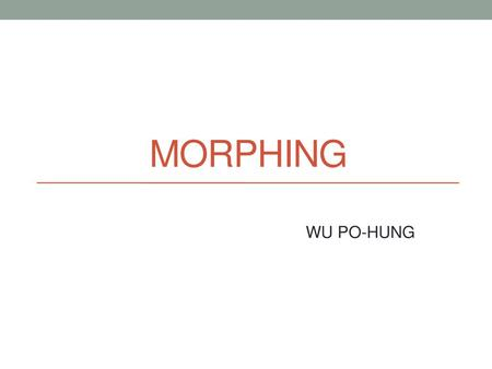 Image Warping / Morphing - ppt download