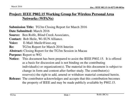 Jul 12, 2010 07/12/10 Project: IEEE P802.15 Working Group for Wireless Personal Area Networks (WPANs) Submission Title: TG3m Closing Report for March.