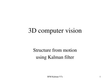 Structure from motion using Kalman filter