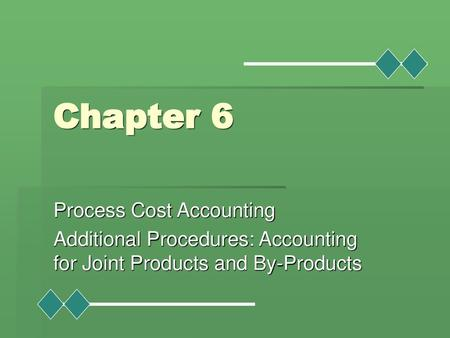 Chapter 1 Process Costing Chapter Outcomes 1 Meaning And