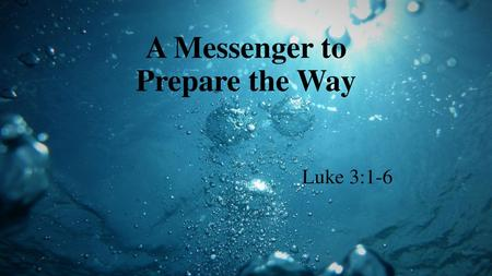 John's Message of Repentance Luke 3:1-20 Luke 3:4-6 'Prepare the way of the Lord, make his paths straight. 5 Every valley shall be filled, and every. - ppt download