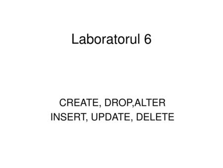 CREATE, DROP,ALTER INSERT, UPDATE, DELETE