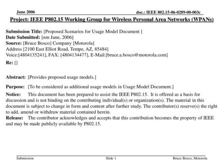 June 2006 Project: IEEE P802.15 Working Group for Wireless Personal Area Networks (WPANs) Submission Title: [Proposed Scenarios for Usage Model Document.