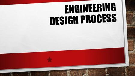 Engineering Design Process Presentation Explanation - ppt