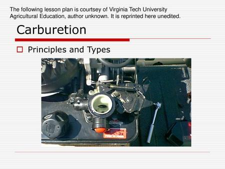 Carburetors A carburetor is a mechanical device which mixes air and