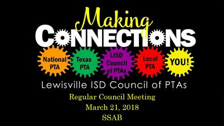Lewisville ISD Council of PTAs - ppt download