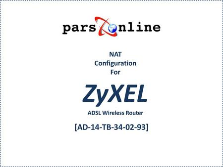 NAT Configuration For ZyXEL ADSL Wireless Router
