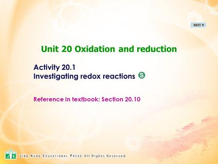 Unit 20 Oxidation and reduction Activity 20.1 Investigating redox reactions Reference in textbook: Section 20.10 S.