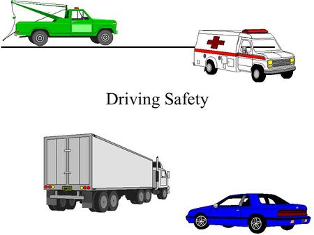 "Driving Safety. u How safe are our roads? u Driving injuries-on or off the job u Unsafe acts behind the wheel u Driving under the influence u ""Road rage"""