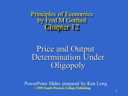 Principles of Economics by Fred M Gottheil Chapter 12