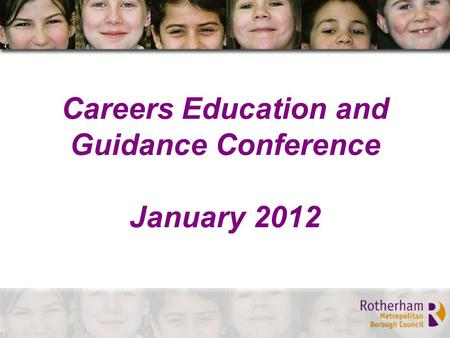 Careers Education and Guidance Conference January 2012.
