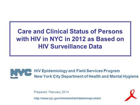 Care and Clinical Status of Persons with HIV in NYC in 2012 as Based on HIV Surveillance Data Prepared: February 2014
