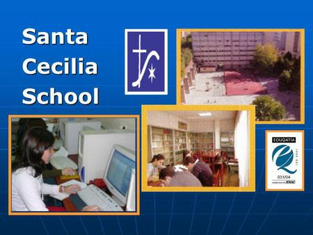 SantaCeciliaSchool. WHO ARE WE?  Our school (situated in the heart of Cáceres) has a long- lived educational tradition (since 1890)  It belongs to the.