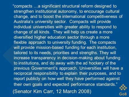 """compacts …a significant structural reform designed to strengthen institutional autonomy, to encourage cultural change, and to boost the international."