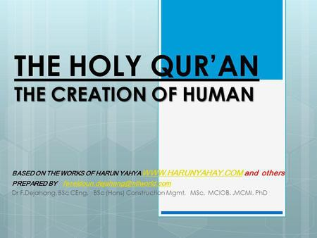 THE CREATION OF HUMAN THE HOLY QUR'AN THE CREATION OF HUMAN BASED ON THE WORKS OF HARUN YAHYA WWW.HARUNYAHAY.COM and others WWW.HARUNYAHAY.COM PREPARED.