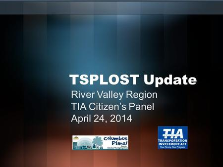 TSPLOST Update River Valley Region TIA Citizen's Panel April 24, 2014.