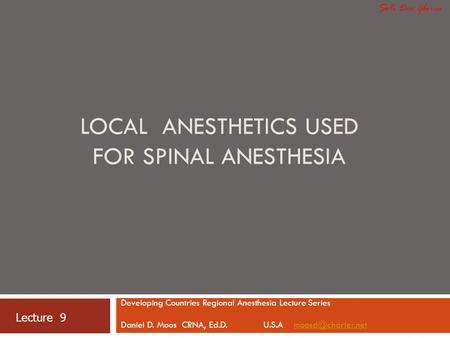Local Anesthetics Used For Spinal Anesthesia