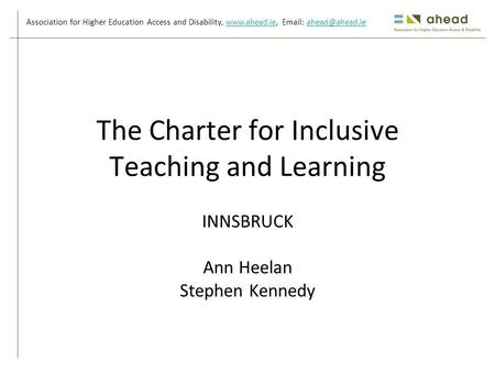 Association for Higher Education Access and Disability,    The Charter for Inclusive Teaching.