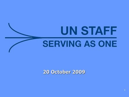 1 20 October 2009. 2 Secretariat conditions of service apply to all staff Enhanced contractual conditions, career development and mobility opportunities.