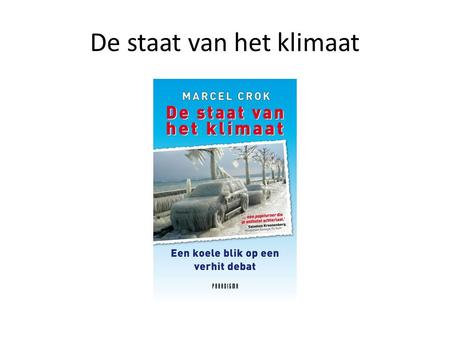 De staat van het klimaat. The blogosphere, a small poll Who read my book or is reading it? Who frequently (at least once a week) reads RealClimate.org?