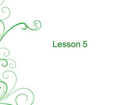 Lesson 5. Today's lesson Check homework Grammar: present perfect Presentations Spelling basics.