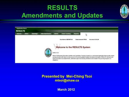 RESULTS Amendments and Updates March 2012 Presented by Mei-Ching Tsoi