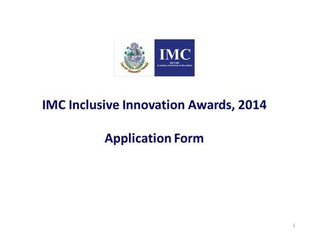 IMC Inclusive Innovation Awards, 2014 Application Form 1.