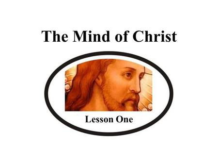 The Mind of Christ Lesson One.
