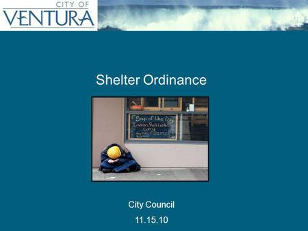 Shelter Ordinance City Council 11.15.10. One zone by right (without a use permit) to accommodate unmet need Transitional /supportive housing – a residential.