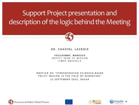 Dr. Chantal Lacroix PROGRAMME MANAGER DEPUTY HEAD OF MISSION